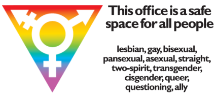 This office is a safe space for all people including lesbian, gay, bisexual, pansexual, asexual, straight, two-spirit, transgender, cisgender, queer, questioning, ally.