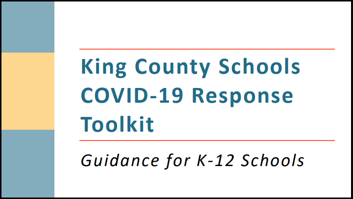 King County Schools COVID-19 Response Toolkit, Guidance for K-12 Schools