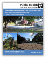 South Park Community Center Open Space Design Plan: Rapid Health Impact Assessment (HIA) Findings & Recommendations