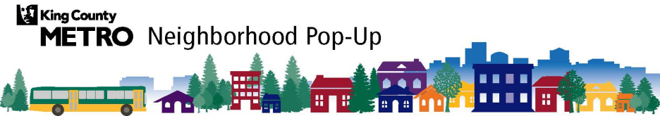King County METRO Neighborhood Pop-Up