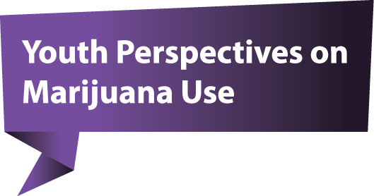 Webinar: Youth Perspectives on Marijuana Use: Themes from Youth Listening Sessions