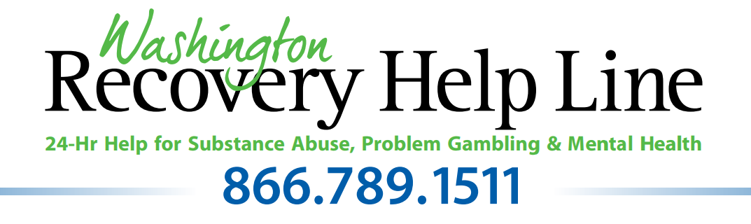 Washington Recovery Help Line at 866-789-1511.