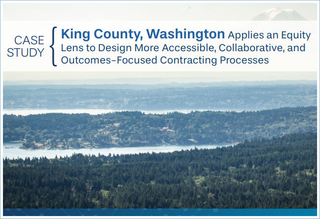 Case study: King County, WA applies an equity lens to design more accessible, collaborative, and outcomes-focused contracting processes