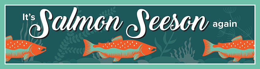 Salmon Seeson is here. August through November in King County watersheds.