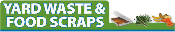 residential quick guide to to recycling -- yard waste and food scraps section