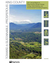 2011 Annual Report of King County's Climate Change, Energy, Green Building and Environmental Purchasing Programs (PDF)