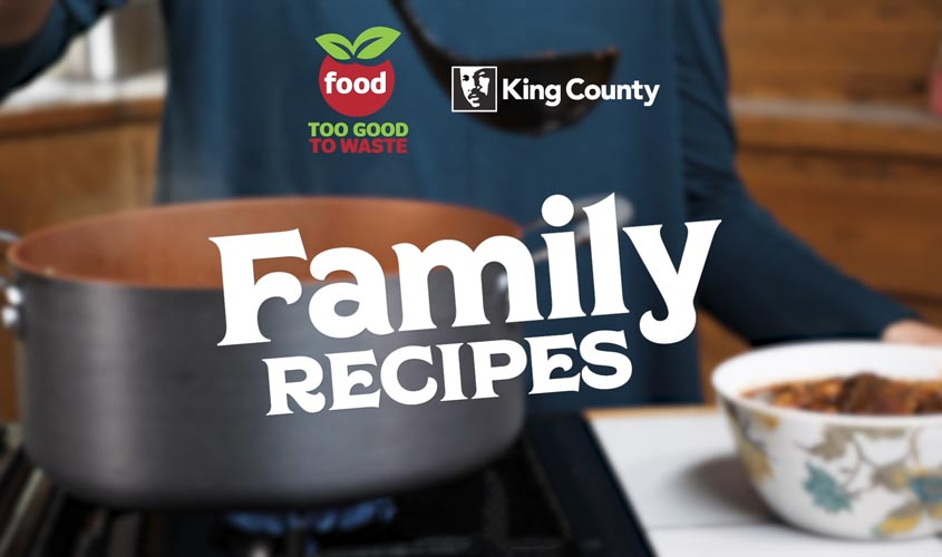 Learn a family recipe and waste less food!