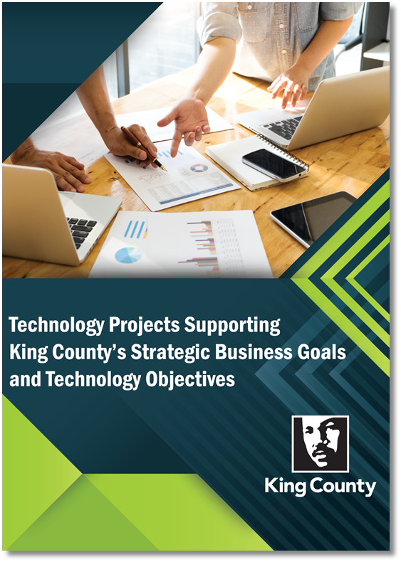 Technology Projects Supporting King County's Strategic Business Goals and Technology Objectives