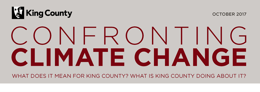 Confronting Climate Change, What Does It Mean For King County? What Is King County Doing About It?